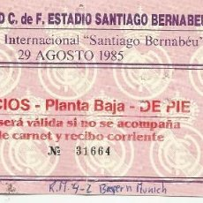 Coleccionismo deportivo: ENTRADA FUTBOL REAL MADRID - BAYERN MUNICH VII TROFEO SANTIAGO BERNABEU.1985. Lote 81865368
