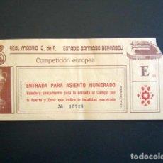 Coleccionismo deportivo: ENTRADA FÚTBOL. REAL MADRID. COMPETICIÓN EUROPEA. ESTADIO SANTIAGO BERNABEU. COPA DE EUROPA. . Lote 83998248