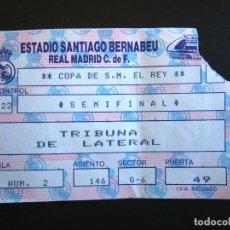 Coleccionismo deportivo: ENTRADA FÚTBOL. REAL MADRID. SEMIFINAL COPA DEL REY. ESTADIO SANTIAGO BERNABEU. . Lote 83998892