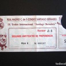 Coleccionismo deportivo: ENTRADA FÚTBOL. IX TROFEO INTERNACIONAL SANTIAGO BERNABEU. . Lote 83999572