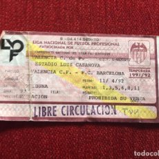 Coleccionismo deportivo: R2117 ENTRADA TICKET VALENCIA BARCELONA LIGA TEMPORADA 1991 1992. Lote 85935816