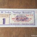 Coleccionismo deportivo: 1103 ENTRADA TICKET III TROFEO SANTIAGO BERNABEU 1981 REAL MADRID BAYER MUNICH AZ 67 DINAMO TBILISI. Lote 86142696