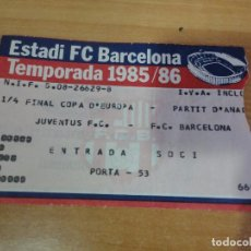 Coleccionismo deportivo: ENTRADA FC BARCELONA VS JUVENTUS COPA DE EUROPA 1985 1986 CHAMPIONS. Lote 86587940