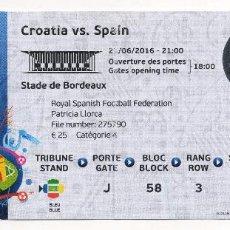Coleccionismo deportivo: ENTRADA FOOTBALL FUTBOL TICKET ESPAÑA CROATIA SPAIN CROACIA EURO 2016 EUROCOPA. Lote 58574700
