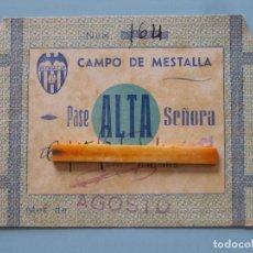 Coleccionismo deportivo: ENTRADA CAMPO MESTALLA 1947 PASE VALENCIA C.F.. Lote 89526516