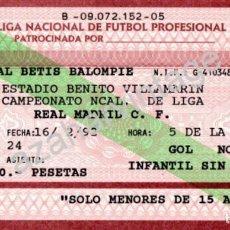 Coleccionismo deportivo: ESTADIO BENITO VILLAMARIN,1992, ENTRADA PARTIDO REAL BETIS - REAL MADRID. Lote 89823784
