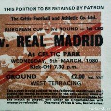 Coleccionismo deportivo: ENTRADA COPA DE EUROPA CELTIC REAL MADRID 1980. Lote 90112968