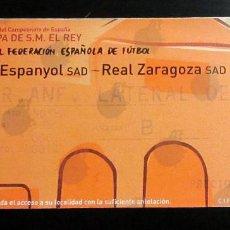 Coleccionismo deportivo: ENTRADA FUTBOL TICKET FOOTBALL FINAL COPA REY RCD ESPANYOL REAL ZARAGOZA 12 ABRIL 2006 MADRID. Lote 253264925