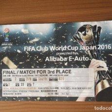 Coleccionismo deportivo: ENTRADA TICKET FINAL FIFA CLUB WORLD CUP JAPAN 2016 REAL MADRID KASHIMA ANTLERS MUNDIALITO . Lote 92887355