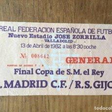Coleccionismo deportivo: R2605 ENTRADA TICKET FINAL COPA DEL REY 1982 REAL MADRID SPORTING GIJON JOSE ZORRILLA. Lote 92888415