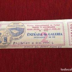 Coleccionismo deportivo: R2905 ENTRADA TICKET FINAL 75 ANIVERSARIO REAL MADRID ARGENTINA JORNADA 2. Lote 95074287