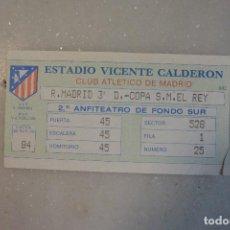 Coleccionismo deportivo: ENTRADA DE FUTBOL COPA REY . R.MADRID-AT. MADRID. Lote 96651223