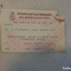 Coleccionismo deportivo: ENTRADA FUTBOL SANTIAGO BERNABEU. COPA REY AT MADRID-REAL MADRID. Lote 96652459