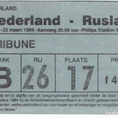 Coleccionismo deportivo: BILLETE DE ENTRADA CAMPO FUTBOL PHILIPS STADION EINDHOVEN PARTIDO HOLANDA RUSIA 22 DE MARZO DE 1989. Lote 97810475
