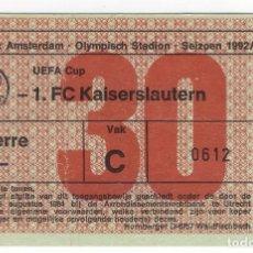 Coleccionismo deportivo: BILLETE ENTRADA CAMPO FUTBOL AMSTERDAM OLYMPISCH STADION PARTIDO AJAX KAISERLAUTERN UEFA 1992-93. Lote 97810747