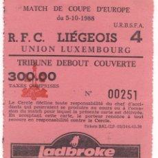 Coleccionismo deportivo: BILLETE ENTRADA CAMPO FUTBOL PARTIDO RFC LIEGEOIS UNION LUXEMBOURG COPA EUROPA 5 DE OCTUBRE DE 1988. Lote 97811107
