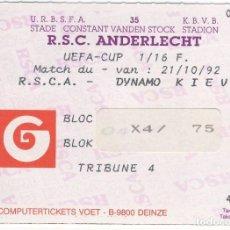 Coleccionismo deportivo: BILLETE ENTRADA FUTBOL PARTIDO ANDERLECHT CONTRA DYNAMO KIEV COPA UEFA 21 DE OCTUBRE DE 1992. Lote 99892875