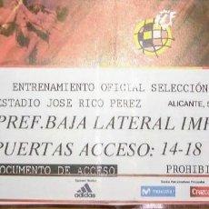 Coleccionismo deportivo: ENTRADA ENTRENAMIENTO SELECCION ESPAÑOLA ESTADIO RICO PEREZ. Lote 101780615