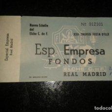Coleccionismo deportivo: ENTRADA ANTIGUA ELCHE-REAL MADRID TROFEO FESTA D'ELX. Lote 104132431
