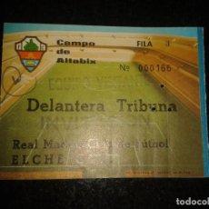 Coleccionismo deportivo: ENTRADA ANTIGUA REAL MADRID-ELCHE. Lote 104132887