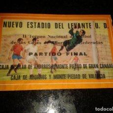 Coleccionismo deportivo: ENTRADA ANTIGUA NUEVO ESTADIO LEVANTE TORNEO NACIONAL DE FUTBOL(PARTIDO FINAL). Lote 104357487