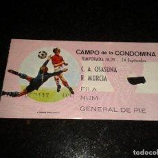 Coleccionismo deportivo: ENTRADA ANTIGUA OSASUNA-MURCIA 1978/79. Lote 104360211