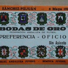 Coleccionismo deportivo: ENTRADA BODAS DE ORO FEDERACIÓN ANDALUZA DE FÚTBOL. Lote 105387979