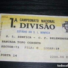 Coleccionismo deportivo: -ENTRADA FUTBOL - BENFICA - BELENENSES - LIGA PORTUGAL PORTUGUESA. Lote 106091963