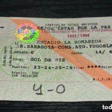 Coleccionismo deportivo: -ENTRADA DE FUTBOL : AMISTOSO 1994 - REAL ZARAGOZA - COMB. ATG. YUGOSLAVIA. Lote 106093039