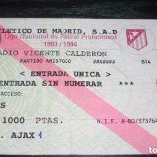 Coleccionismo deportivo: -ENTRADA DE FUTBOL : AMISTOSO 93-94 : AT.MADRID - AJAX . ESTADIO VICENTE CALDERON. Lote 106093387
