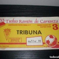 Coleccionismo deportivo: -ENTRADA XXXIII TROFEO CARRANZA 1987 - CADIZ - SEVILLA - VASCO DE GAMA - INTERNAC. Lote 106096919