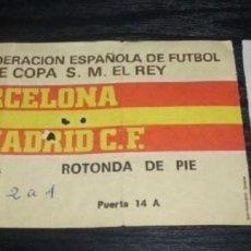 Coleccionismo deportivo: -ENTRADA FUTBOL : FINAL DE LA COPA DEL REY 1983 - BARCELONA VS REAL MADRID. Lote 106097271