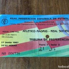 Coleccionismo deportivo: R3624 ENTRADA TICKET FINAL COPA DEL REY 1987 REAL SOCIEDAD ATLETICO MADRID LA ROMAREDA. Lote 109649267