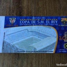 Coleccionismo deportivo: R3625 ENTRADA TICKET FINAL COPA DEL REY 2009 ATHLETIC CLUB BILBAO BARCELONA. Lote 109649399
