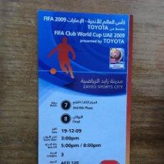 Coleccionismo deportivo: ENTRADA TICKET FINAL COPA CLUB WORLD CUP TOYOTA 2009 ESTUDIANTES BARCELONA CAMPEON. Lote 109651463