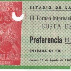 Coleccionismo deportivo: ENTRADA DE FÚTBOL ESTADIO DE LA ROSALEDA . III TORNEO INTERNACIONAL COSTA DEL SOL . Lote 109793827