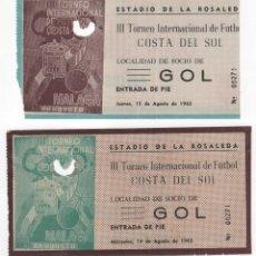 Coleccionismo deportivo: 2 ENTRADAS DE FÚTBOL ESTADIO DE LA ROSALEDA. III TORNEO INTERNACIONAL COSTA DEL SOL.VER DESCRIPCIÓN. Lote 109794959