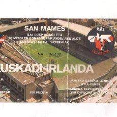 Coleccionismo deportivo: ENTRADA DE FUTBOL ESTADIO SAN MAMES EUSKADI - IRLANDA , AGOSTO 1979 .. Lote 109817075