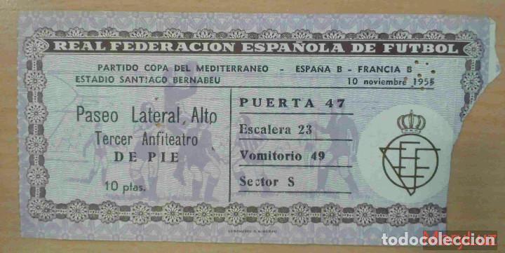 ENTRADA BERNABÉU. COPA DEL MEDITERRÁNEO. ESPAÑA B - FRANCIA B. 10 NOVIEMBRE 1955. (Coleccionismo Deportivo - Documentos de Deportes - Entradas de Fútbol)