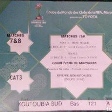 Coleccionismo deportivo: ENTRADA FINAL MUNDIAL DE CLUBES 2014 REAL MADRID. Lote 111288644