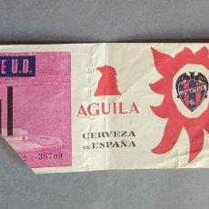 Coleccionismo deportivo: ANTIGUA ENTRADA FUTBOL ENTRADA AL CAMPO LEVANTE UD PUBLICIDAD CERVEZA EL AGUILA. Lote 112810415