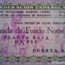Coleccionismo deportivo: ENTRADA FUTBOL 1955 SELECCION MADRID Y LISBOA NAVIDAD 1955 BERNABEU . Lote 113188891