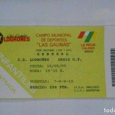 Coleccionismo deportivo: ENTRADA DE FUTBOL LAS GAUNAS. CLUB DEPORTIVO LOGROÑES. CADIZ. 16 SEPTIEMBRE DE 1990. TDKP1. Lote 113837047