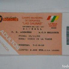 Coleccionismo deportivo: ENTRADA DE FUTBOL LAS GAUNAS. CLUB DEPORTIVO LOGROÑES. MALLORCA. 5 DE NOVIEMBRE 1989. TDKP1. Lote 113837195