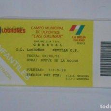 Coleccionismo deportivo: ENTRADA DE FUTBOL LAS GAUNAS. CLUB DEPORTIVO LOGROÑES. SEVILLA C.F. 8 DE JUNIO DE 1991. TDKP1. Lote 113837315