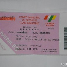 Coleccionismo deportivo: ENTRADA DE FUTBOL LAS GAUNAS. CLUB DEPORTIVO LOGROÑES. MANACOR 21 SEPTIEMBRE 1990 COPA DEL REY TDKP1. Lote 113837527