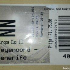 Coleccionismo deportivo: HISTÓRICA ENTRADA FEYENOORD TENERIFE OCTAVOS FINAL COPA UEFA 1996. Lote 114933018