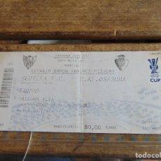 Coleccionismo deportivo: ENTRADA DE FUTBOL SANCHEZ PIZJUAN SEVILLA OSASUNA SEMIFINAL DE LA UEFA 2006 2007. Lote 116925851