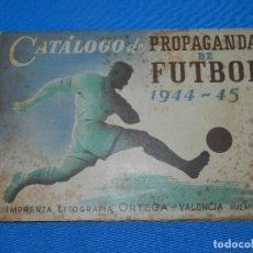 Coleccionismo deportivo: CATALOGO DE PROPAGANDA DE FUTBOL 1944 - 45 , IMP. ORTEGA , VALENCIA , DISEÑO DE ENTRADAS DE FUTBOL. Lote 117106759