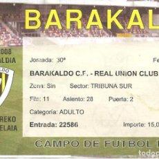 Coleccionismo deportivo: ENTRADA PARTIDO LIGA, BARAKALDO-REAL UNIÓN, 2007/08. Lote 118369823